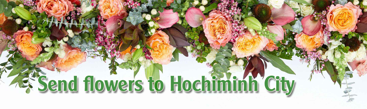 Send flowers to Hochiminh City